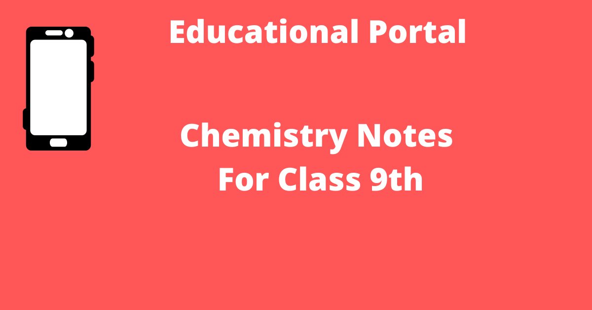 Chemistry Notes For Class 9th