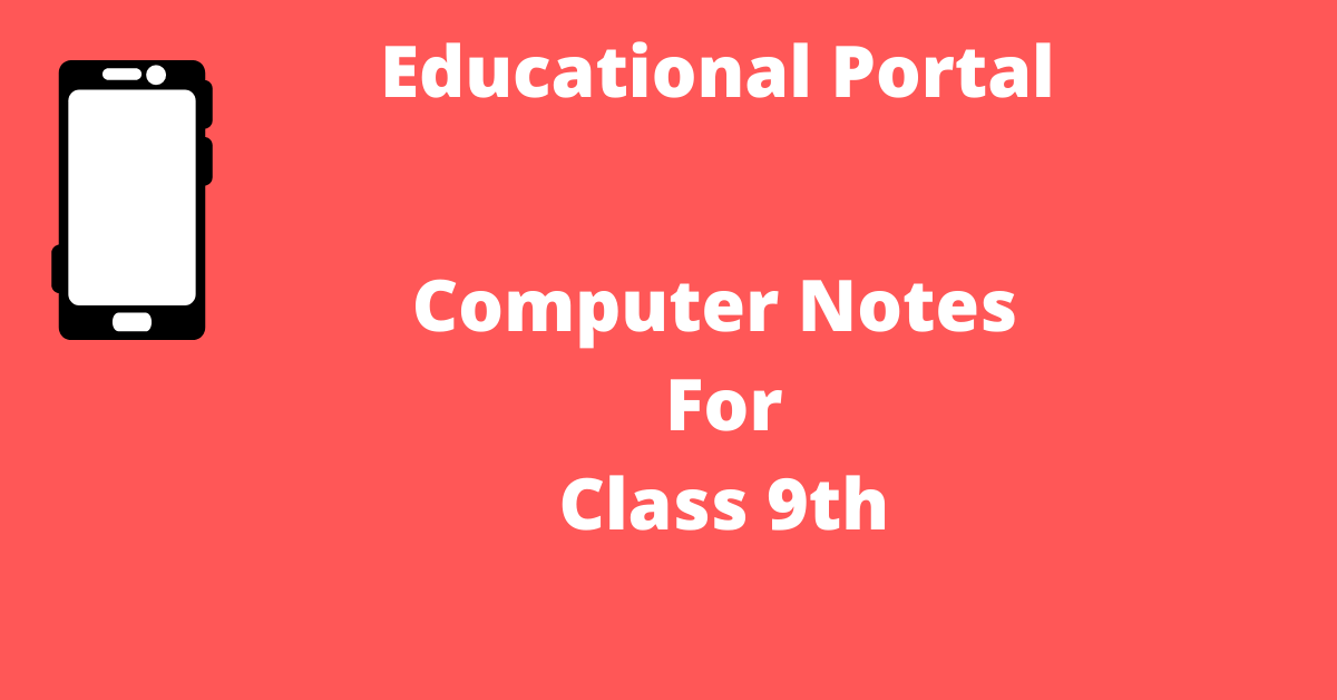 Computer Notes For Class 9th