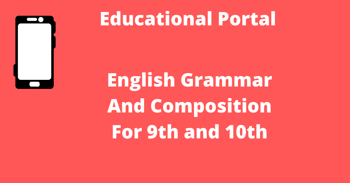 English Grammar And Composition For 9th and 10th