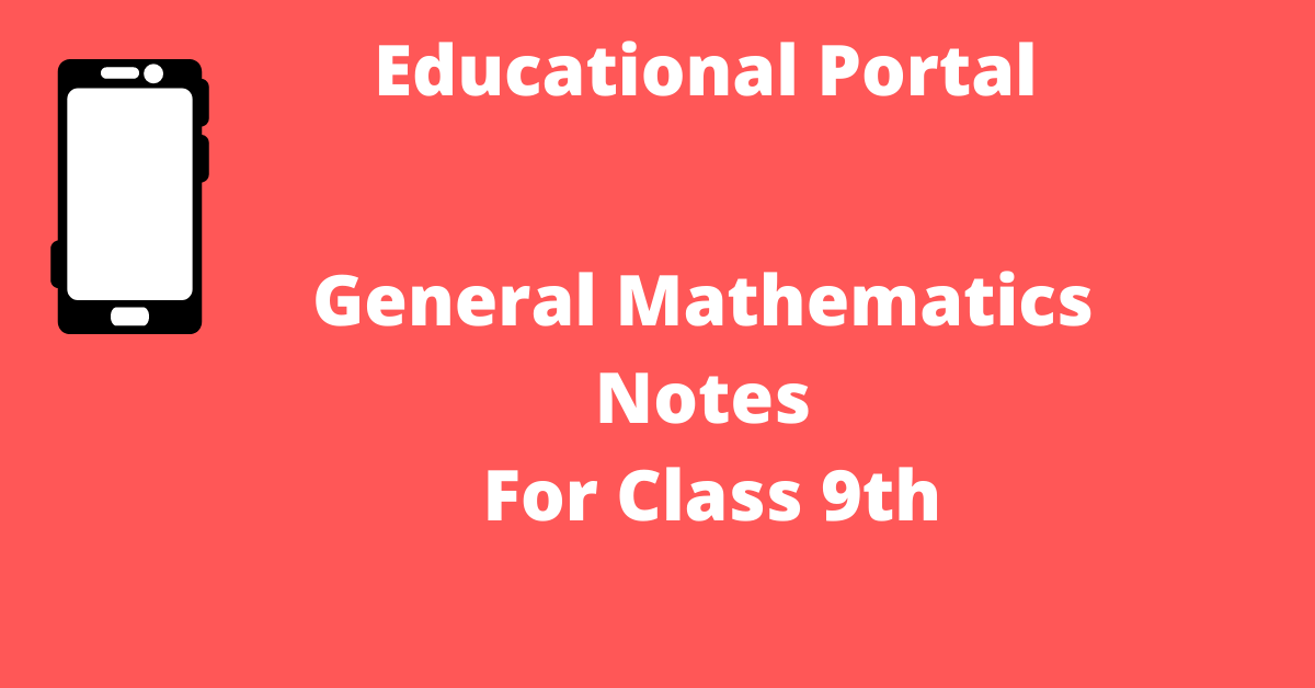 General Mathematics Notes For Class 9th