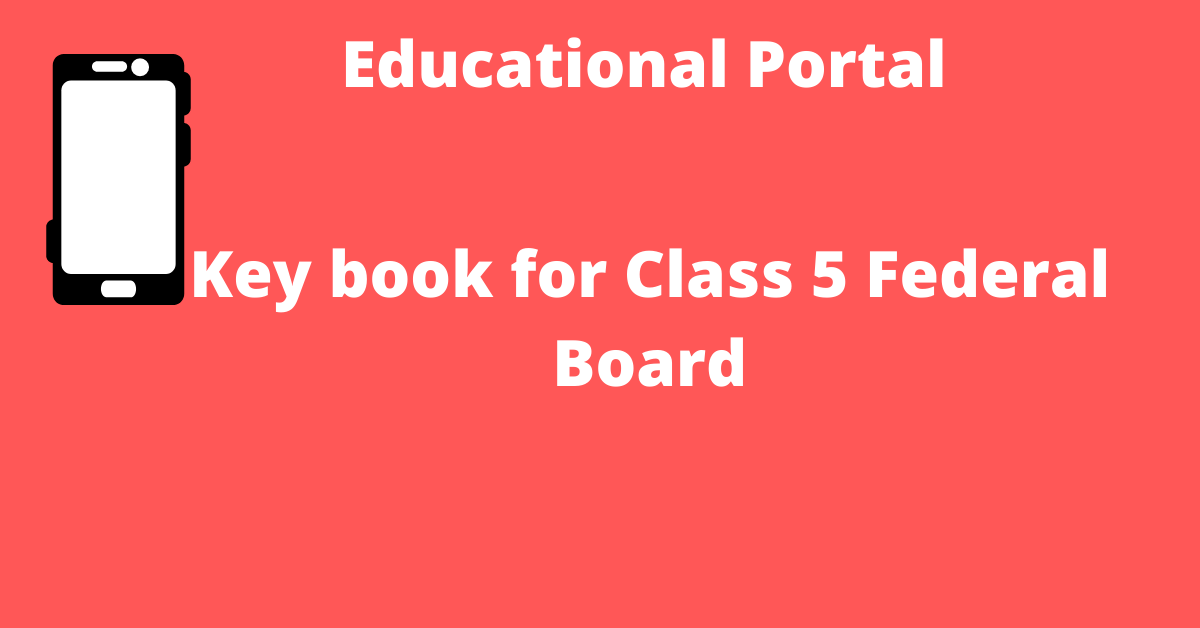 Key book for Class 5 Federal Board