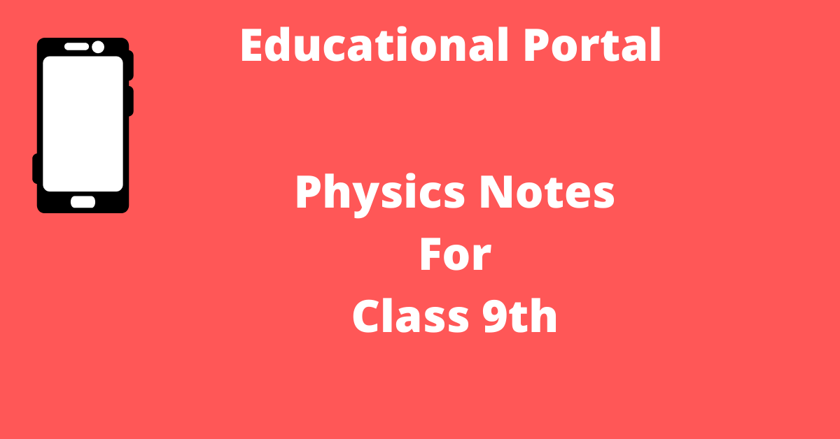 Physics Notes For Class 9th