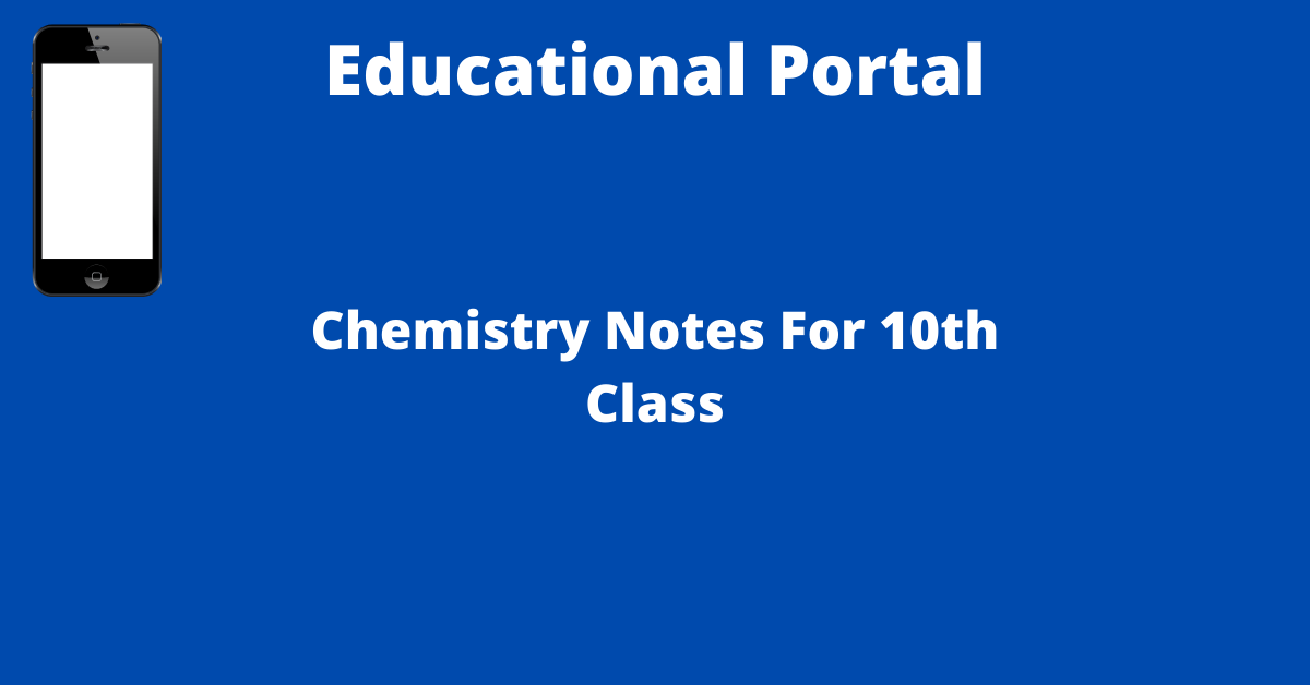 Chemistry Notes For 10th Class