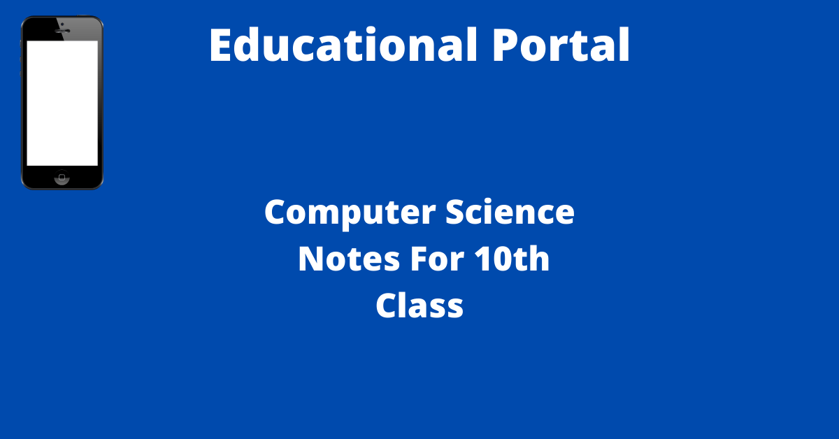 Computer Science Notes For 10th Class