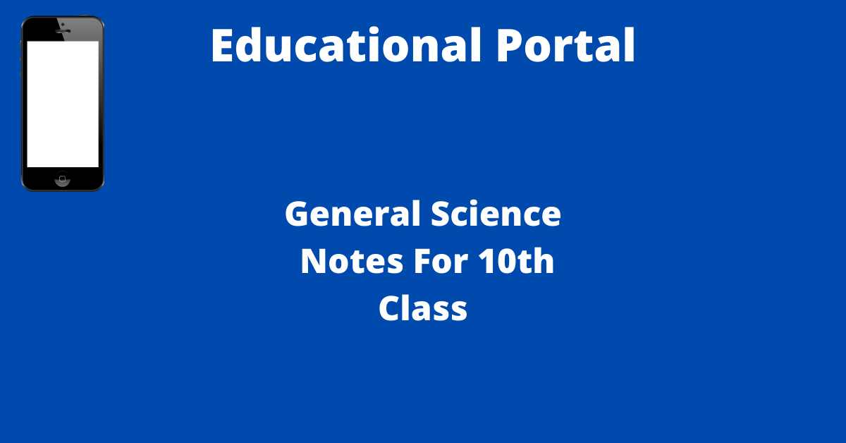 General Science Notes For 10th Class