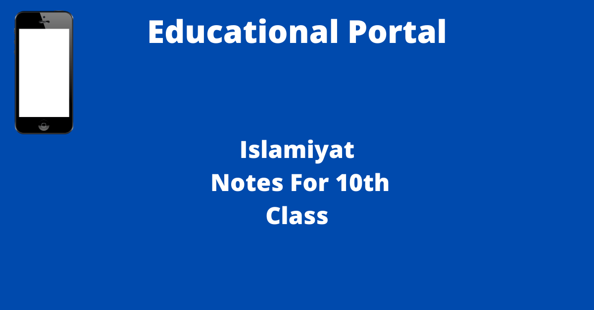 Islamiyat Notes For 10th Class