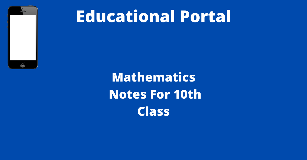 Mathematics Notes For 10th Class